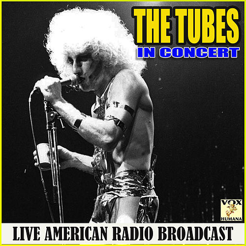 In Concert (Live) by The Tubes