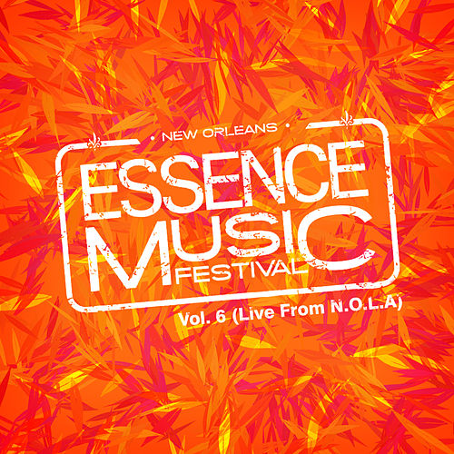 Essence Music Festival, Vol. 6: Live in N.O.L.A by Various Artists