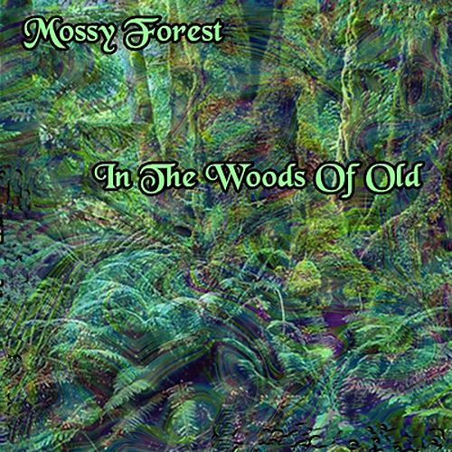 In the Woods of Old by Mossy Forest