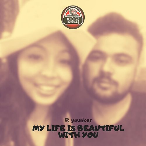 My Life Is Beautiful With You von R Younker