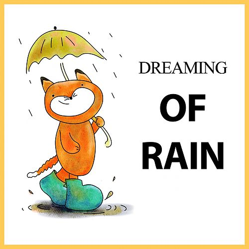 Dreaming of Rain by Rain Sounds (2)
