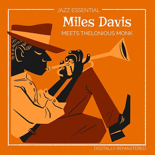 Miles Davis meets Thelonious Monk (Digitally Remastered) van Miles Davis