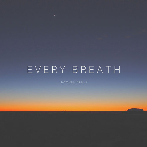 Every Breath de Samuel Kelly