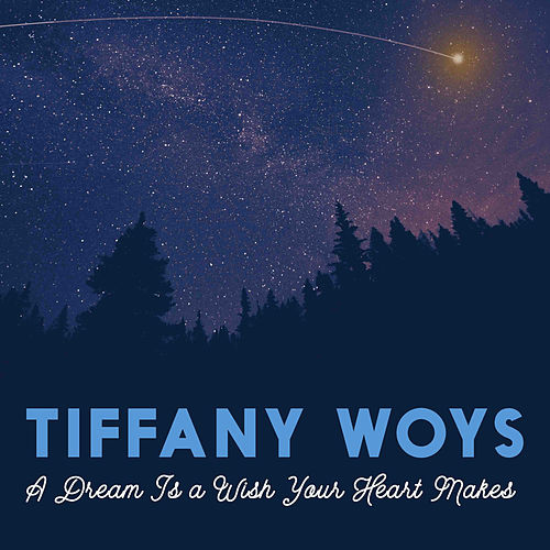 A Dream Is a Wish Your Heart Makes by Tiffany Woys