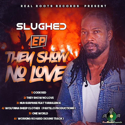 They Show No Love by Slughed