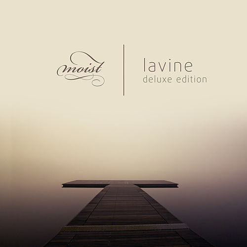 Lavine (Deluxe Edition) by Moist