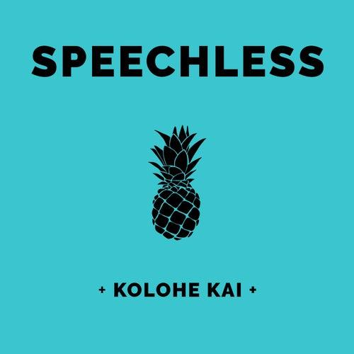 Speechless by Kolohe Kai