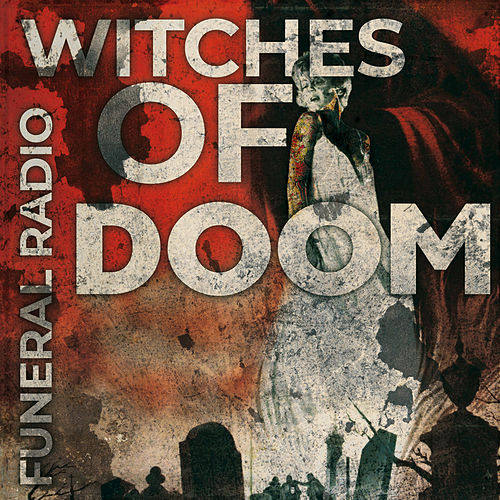 Funeral Radio by Witches of Doom
