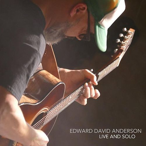 Live and Solo by Edward David Anderson