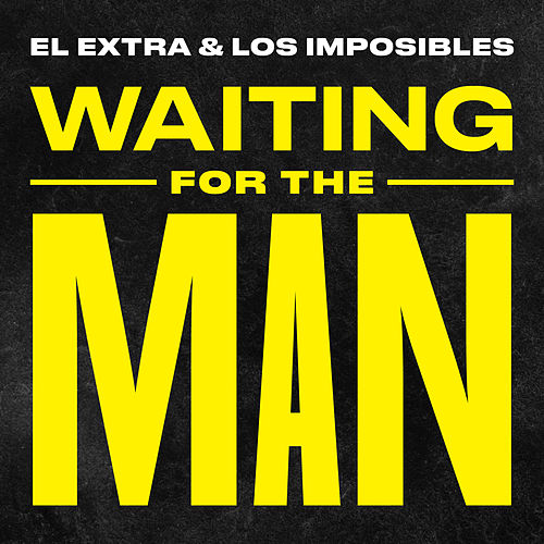 Waiting For The Man de Extra