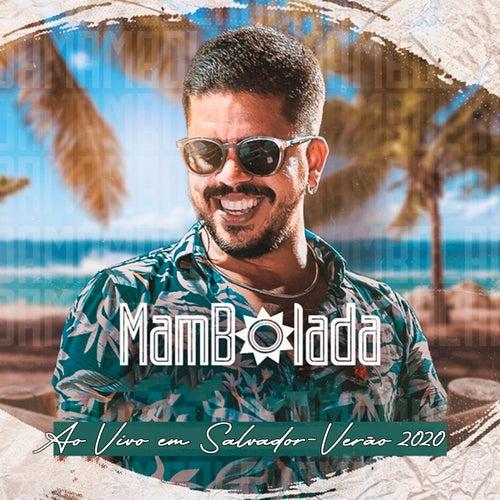 Ao Vivo em Salvador - Verão 2020 by Mambolada