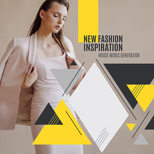 New Fashion Inspiration – House Music Generation by Various Artists