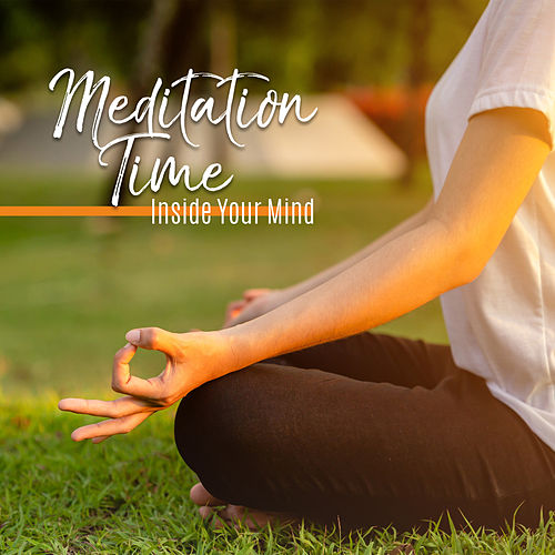 Meditation Time – Inside Your Mind by Various Artists