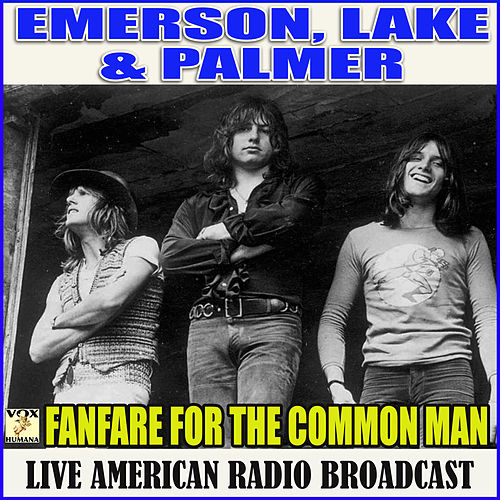 Fanfare For The Common Man (Live) de Emerson, Lake & Palmer