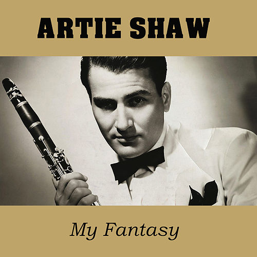 My Fantasy by Artie Shaw