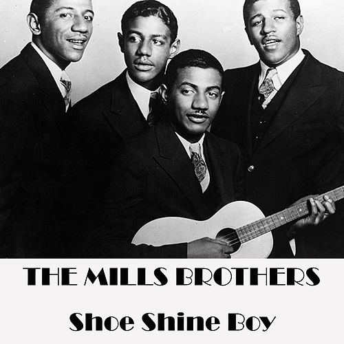 Shoe Shine Boy de The Mills Brothers