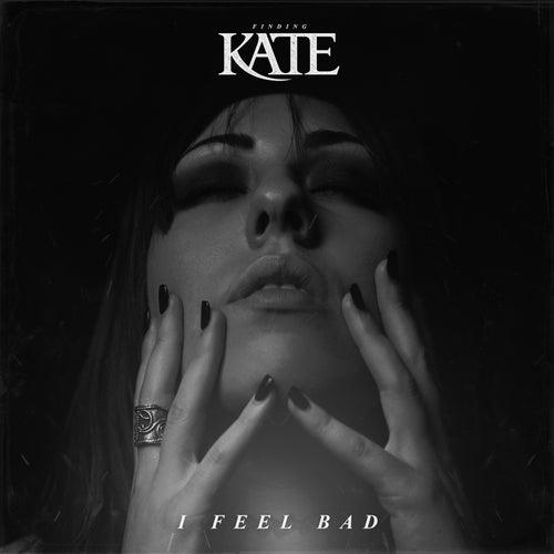 I Feel Bad (Acoustic) von Finding Kate