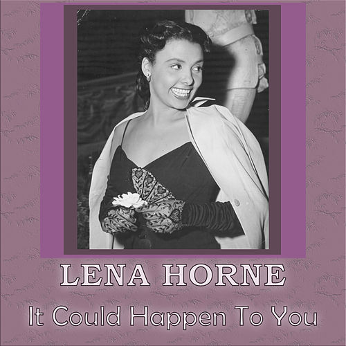It Could Happen To You by Lena Horne