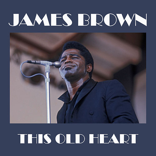 This Old Heart de James Brown