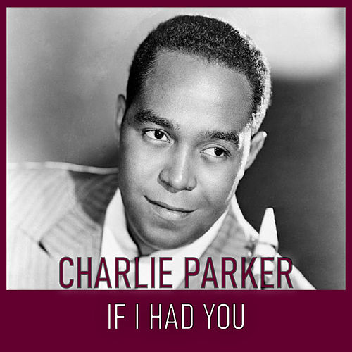 If I Had You de Charlie Parker