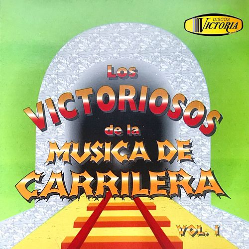 Los Victoriosos de la Música de Carrilera, Vol. 1 de German Garcia