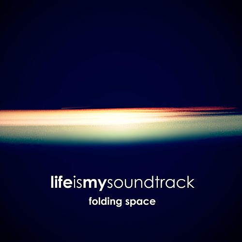 Folding Space by Life Is My Soundtrack