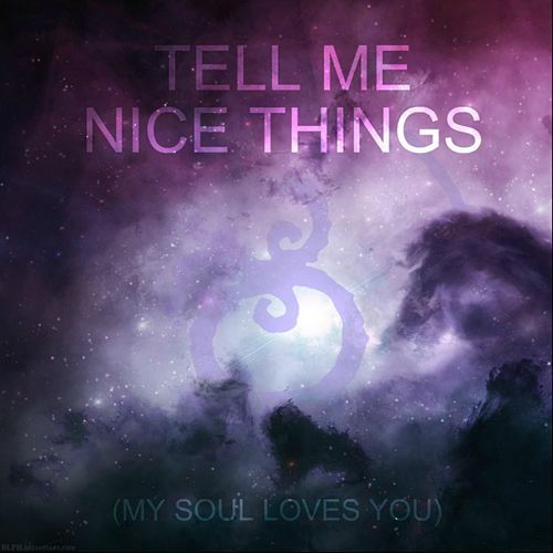 Tell Me Nice Things (My Soul Loves You) by Septembryo