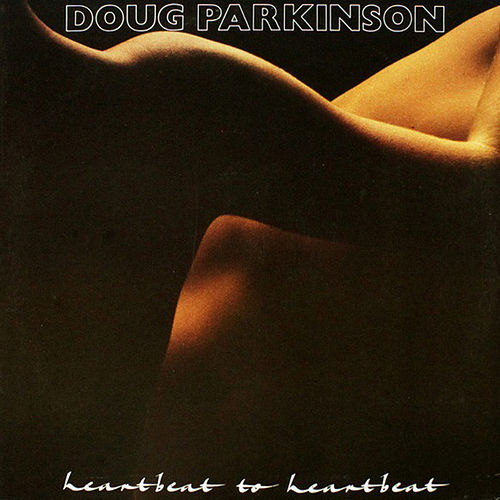 Heartbeat To Heartbeat von Doug Parkinson