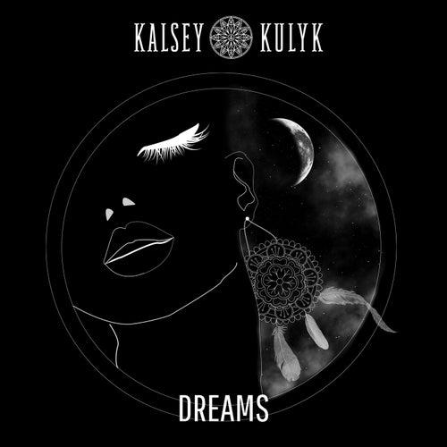 Dreams by Kalsey Kulyk