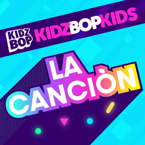 La Canciòn by KIDZ BOP Kids