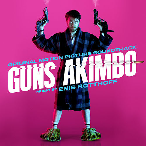 Guns Akimbo (Original Motion Picture Soundtrack) de Enis Rotthoff