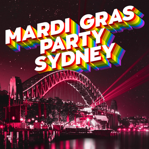 Mardi Gras Party Sydney van Various Artists