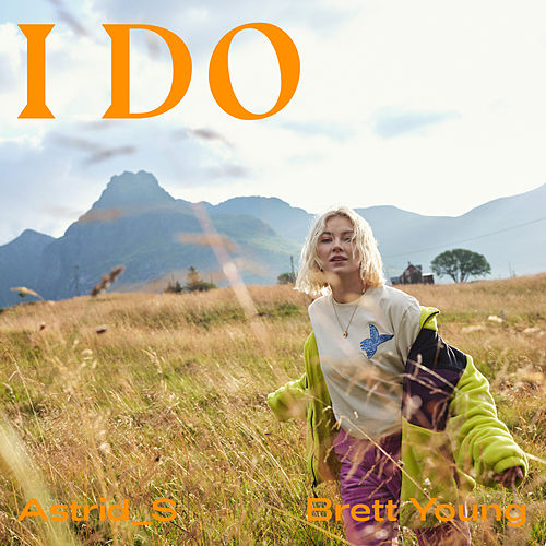 I Do by Brett Young & Astrid S