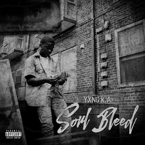 Soul Bleed by Yxng K.A