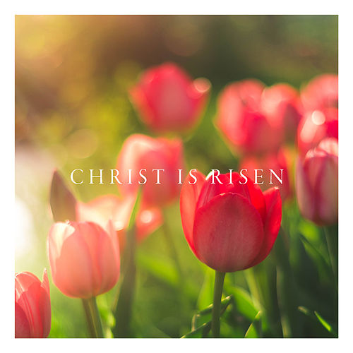 Christ Is Risen by Marantha Music