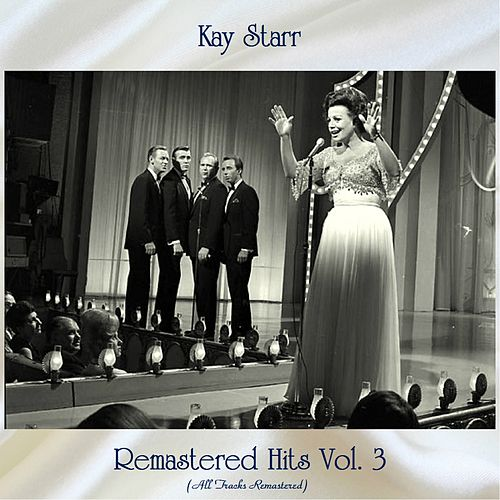Remastered Hits Vol. 3 (All Tracks Remastered) de Kay Starr