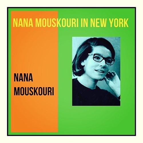Nana Mouskouri in New York de Nana Mouskouri