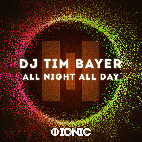 All Night All Day von DJ Tim Bayer