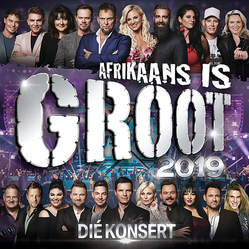 Afrkaans Is Groot 2019 - Die Konsert (Live At Sun Arena - Time Square, Pretoria / 2019) de Various Artists