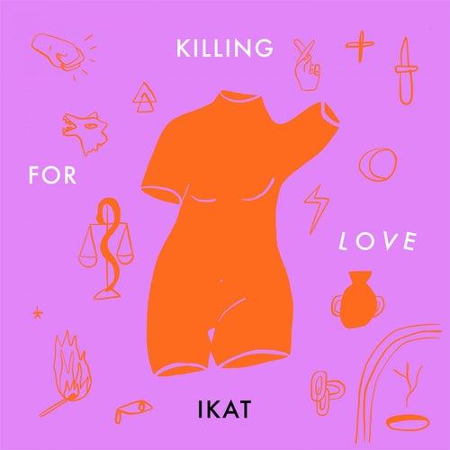 Killing for Love (IKAT Remix) de José González