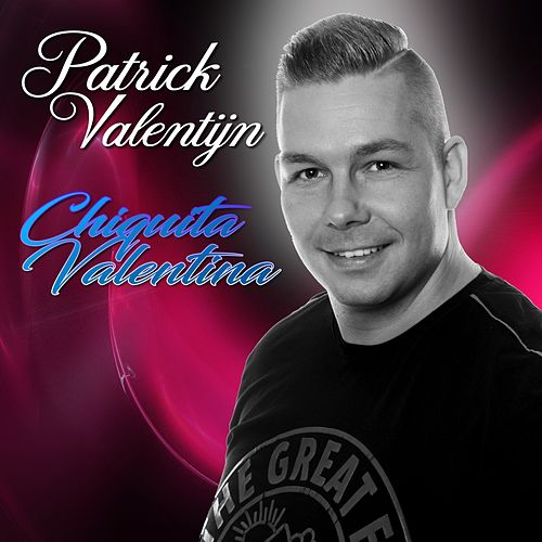 Chiquita Valentina van Patrick Valentijn