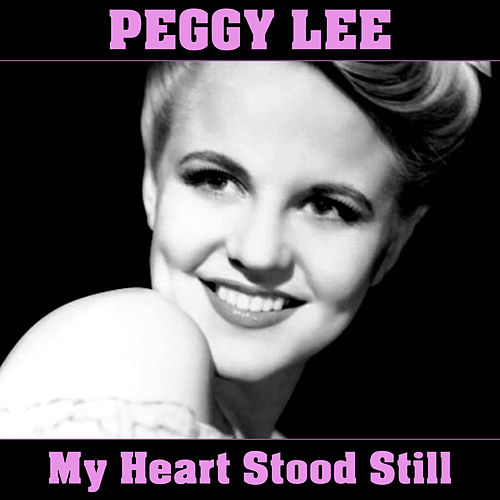 My Heart Stood Still by Peggy Lee