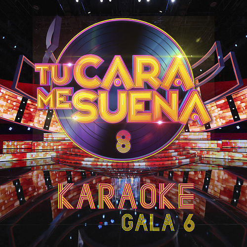Tu Cara Me Suena (Temporada 8) (Vol. 6) de Ten Productions