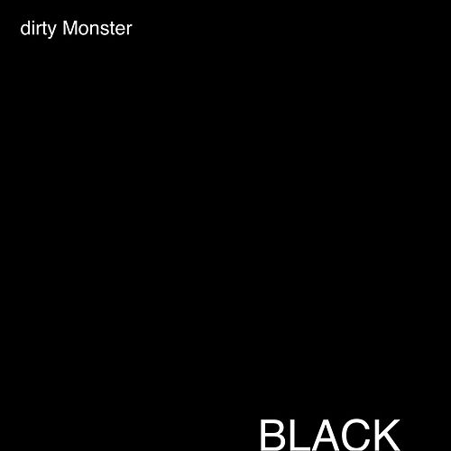 Black by Dirty Monster