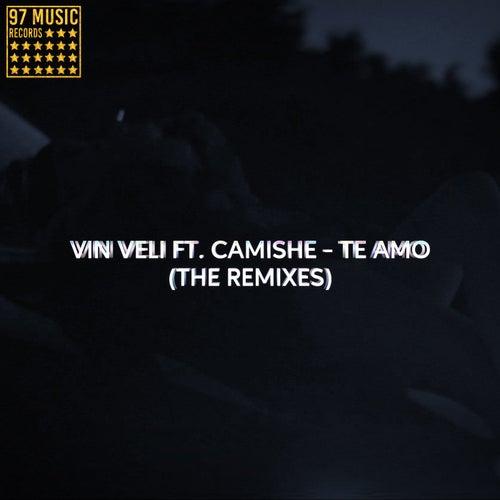 Te Amo (The Remixes) de Vin Veli