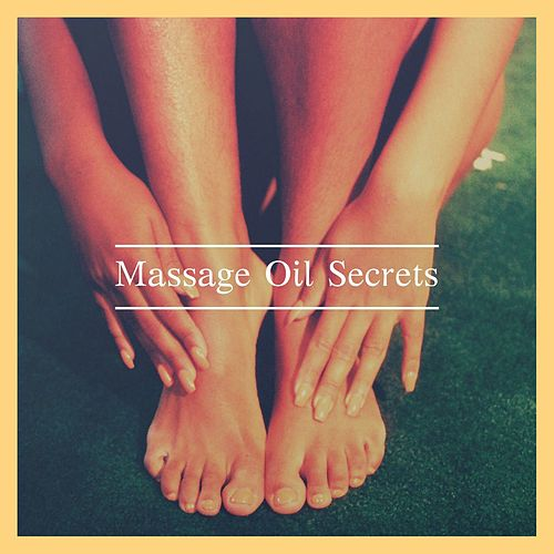 Massage Oil Secrets: Relaxing Spa Therapy Music to Awaken your True Self von Massage Music