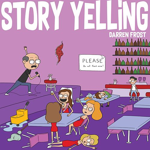 Story Yelling by Darren Frost