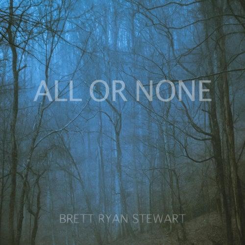 All or None de Brett Ryan Stewart