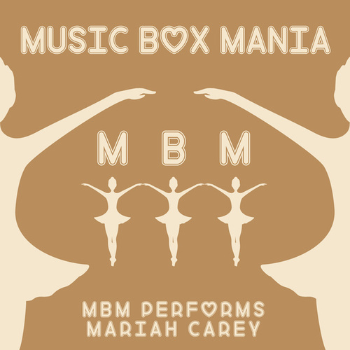 MBM Performs Mariah Carey by Music Box Mania