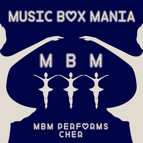 MBM Performs Cher by Music Box Mania